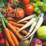 Six Tips to Start Living the Real Food Life