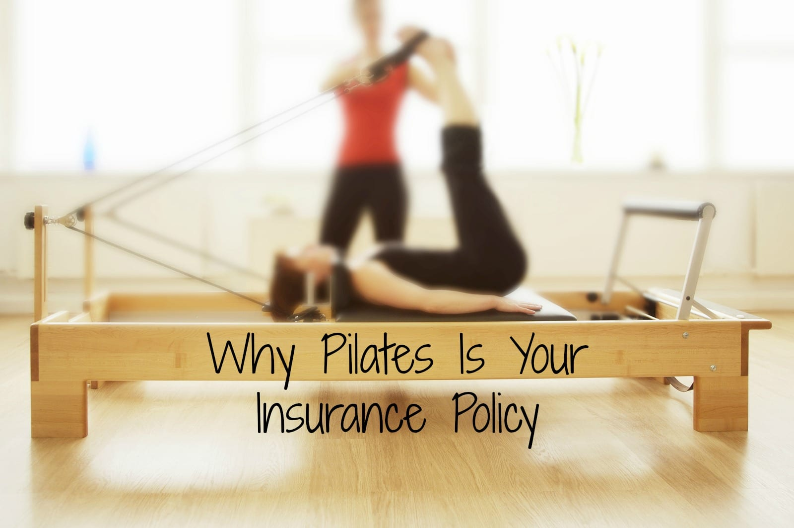 Why Pilates Is Your Insurance Policy