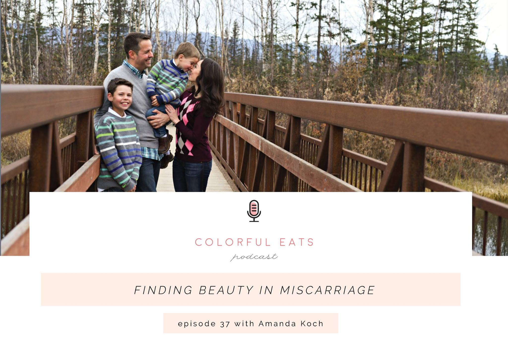 Finding Beauty in Miscarriage – Colorful Eats Podcast