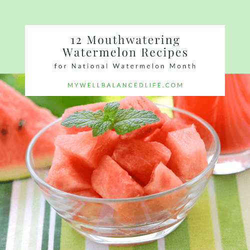 watermelon recipes for national watermelon month
